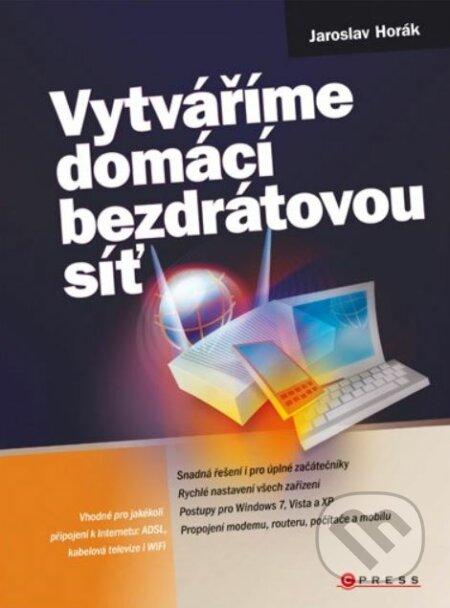 6e299605f66 Kniha  Vytváříme domácí bezdrátovou síť (Jaroslav Horák)