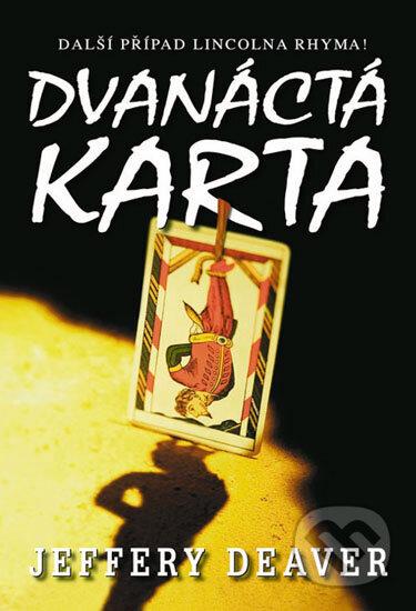 Kniha Dvanacta Karta Jeffery Deaver Martinus Cz