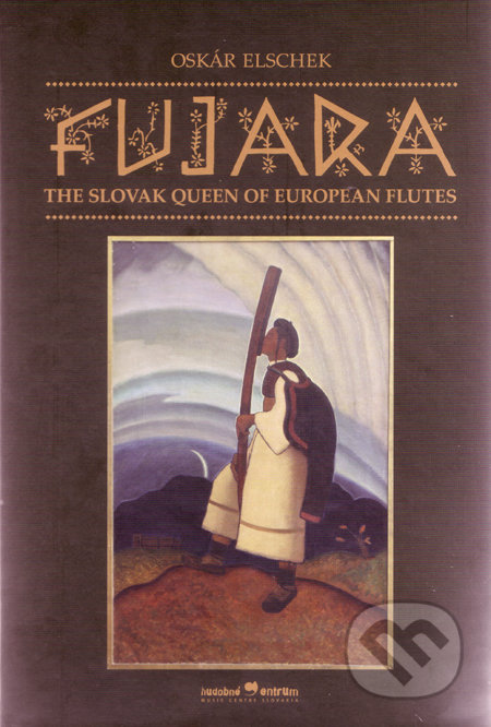 Fujara – The Slovak Queen of European Flutes - Oskár Elschek
