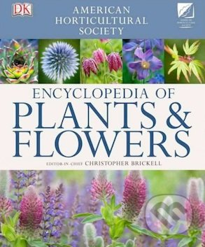 Encyclopedia of Plants and Flowers - Christopher Brickell
