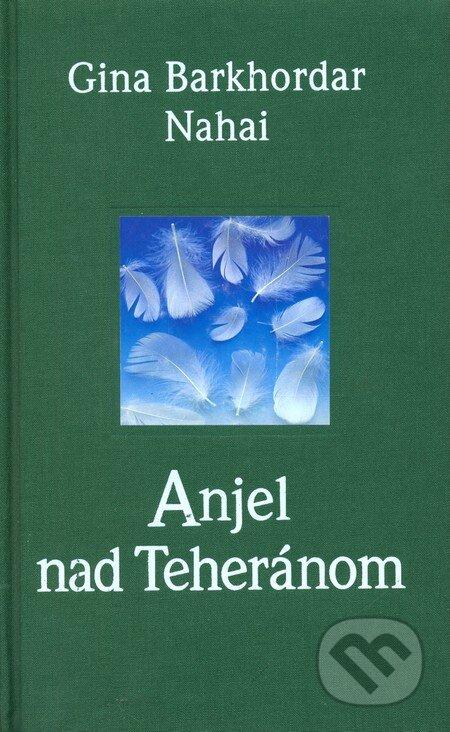 5df04ce38a1 Kniha  Anjel nad Teheránom (Gina Barkhordar Nahai)