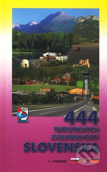 9ddae7ce339 Kniha  444 turistických zaujímavostí Slovenska (Kolektív autorov ...