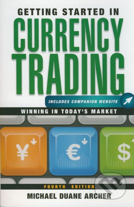 Getting Started in Currency Trading - Michael Duane Archer