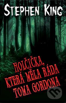 Kniha Holčička, která měla ráda Toma Gordona (Stephen King)