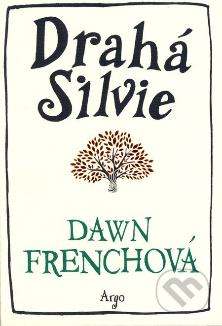 Drahá Silvie - Dawn French
