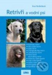 cf9110d4692 Kniha  Retrívři a vodní psi (Eva Nohelová)
