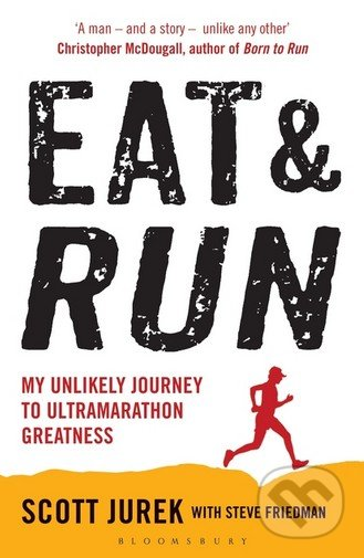 Eat and Run - Scott Jurek, Steve Friedman