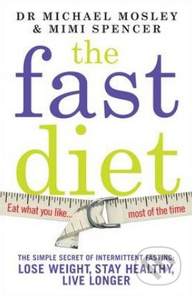 The Fast Diet - Michael Mosley, Mimi Spencer