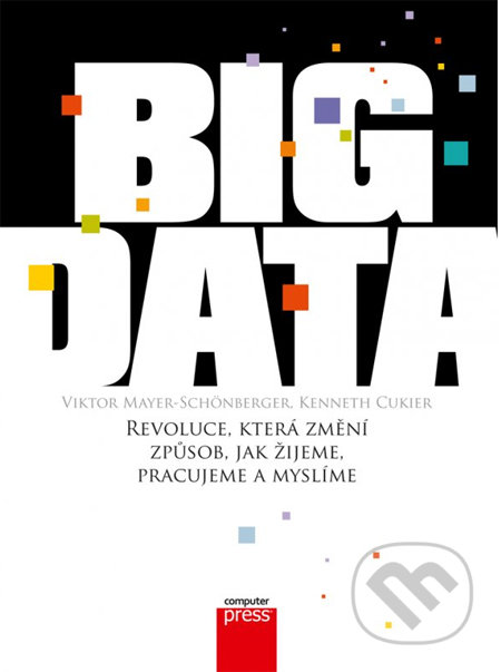 Big Data - Viktor Mayer-Schönberger, Kenneth Cukier