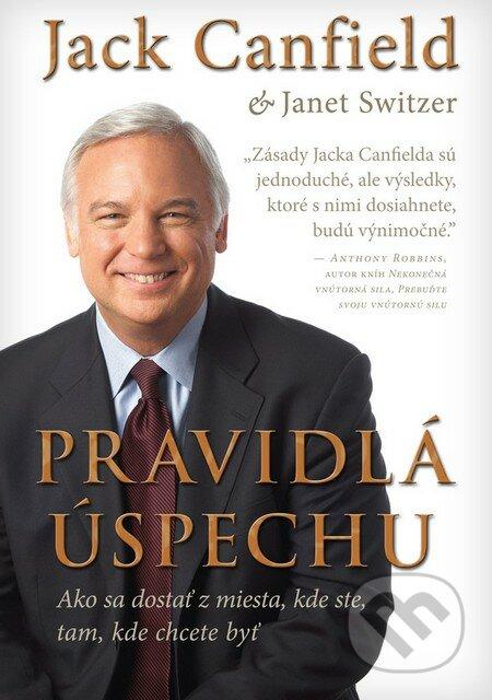 Kniha Pravidla Uspechu Jack Canfieldt A Janet Switzer Martinus