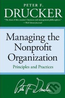Managing the Nonprofit Organization - Peter F. Drucker