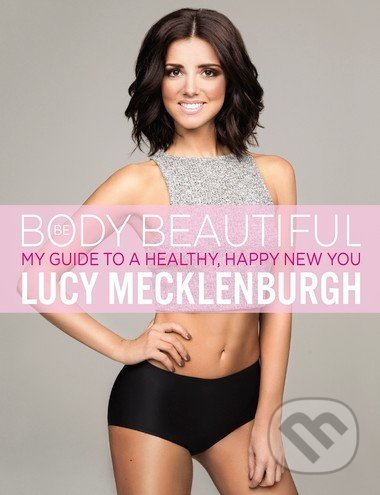 Be Body Beautiful - Lucy Mecklenburgh