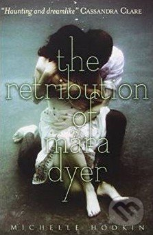 The Retribution of Mara Dyer - Michelle Hodkin