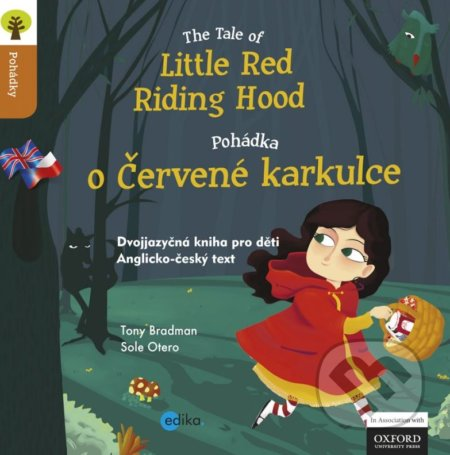 The Tale of Little Red Riding Hood / Pohádka o Červené Karkulce - Tony Bradman, Sole Otero (ilustrácie)
