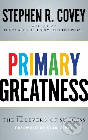 Primary Greatness - Stephen R. Covey