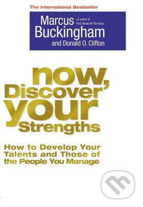 Now, Discover Your Strengths - Marcus Buckingham