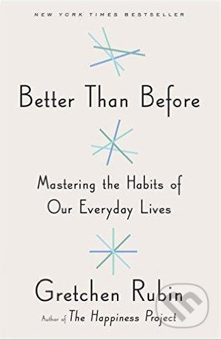 Better Than Before - Gretchen Rubin