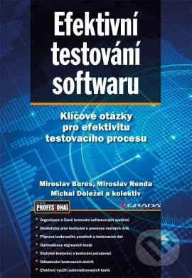 96609cd689b Kniha  Efektivní testování softwaru (Miroslav Bureš