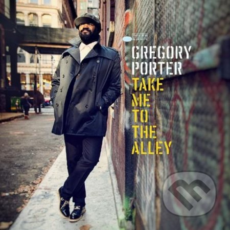 Gregory Porter: Take me to the alley - Gregory Porter