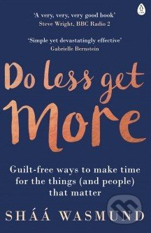 Do Less, Get More - Sháá Wasmund