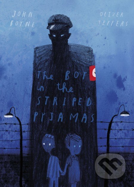 The Boy in the Striped Pyjamas - John Boyne, Oliver Jeffers