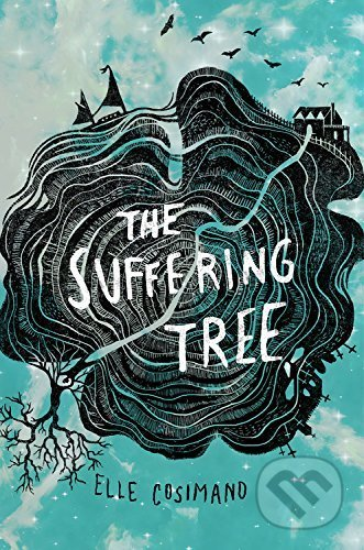 The Suffering Tree - Elle Cosimano