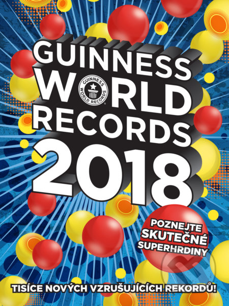 Guinness World Records 2018 - Kolektív autorov