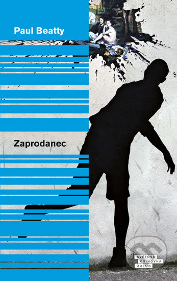 Zaprodanec - Paul Beatty
