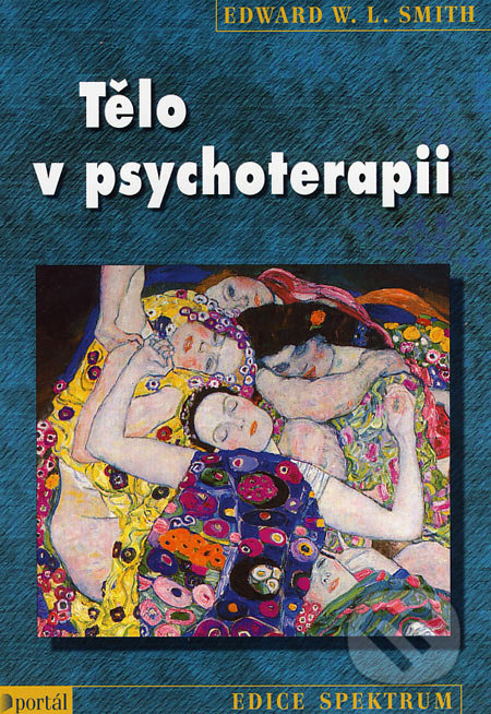 Tělo v psychoterapii - Edward W. L. Smith