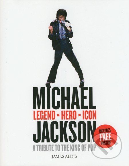 Michael Jackson - Legend, Hero, Icon - James Aldis