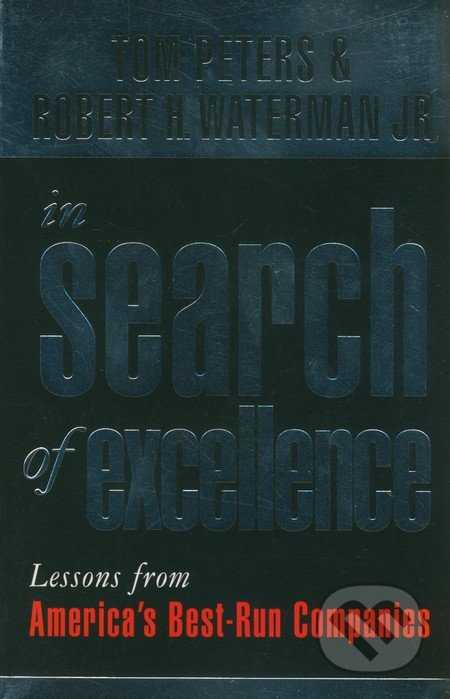 Kniha in search of excellence robert h waterman a tom peters in search of excellence robert h waterman tom peters publicscrutiny