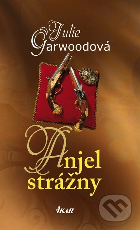 7ed77402cd5 Kniha  Anjel strážny (Julie Garwoodová)