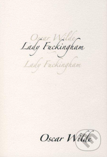 Kniha Lady Fuckingham (Oscar Wilde)