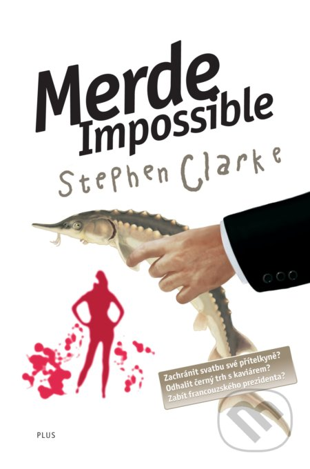 Merde Impossible - Stephen Clarke