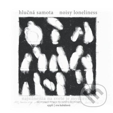 Kniha  Hlučná samota   Noisy Loneliness (Eva Kubáňová)  d4777737214