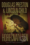 Horečnatý sen - Douglas Preston, Lincoln Child