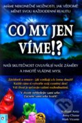 Co my jen víme!? - William Arntz