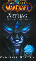 World of Warcraft: Arthas - Christie Golden
