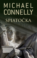 Spiatočka - Michael Connelly