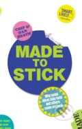 Made to Stick - Dan Heath, Chip Heath