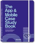 The App & Mobile Case Study Book - Rob Ford, Julius Wiedemann