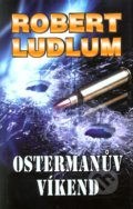 Ostermanův víkend - Robert Ludlum