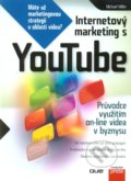 Internetový marketing s YouTube - Michael Miller