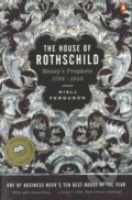 The House of Rothschild: Moneys Prophets 1798 - 1848 - Niall Ferguson