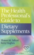 The Health Professional's Guide to Dietary Supplements - Shawn M. Talbott, Kerry Hughes