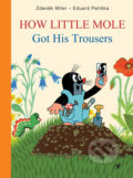 How Little Mole: Got His Trousers - Zdeněk Miler, Eduard Petiška