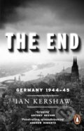 The End: Germany 1944-45 - Ian Kershaw