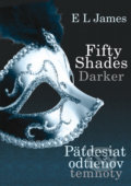 Fifty Shades Darker: Päťdesiat odtieňov temnoty - E L James