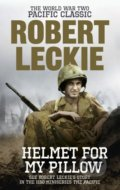 Helmet for my Pillow - Robert Leckie