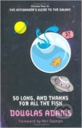 So Long And Thanks For All The Fish - Douglas Adams